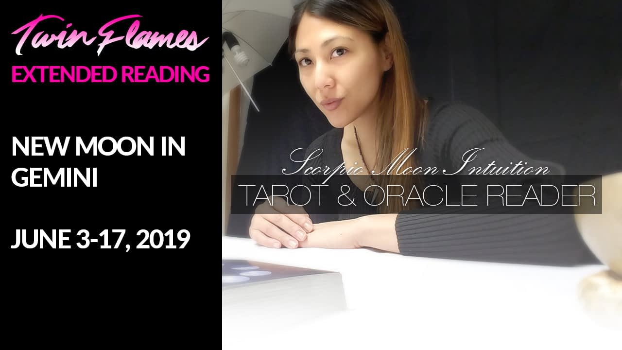 Twin Flame Extended Reading - New Moon in Gemini - June 3 - 17, 2019